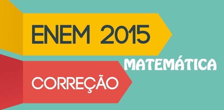 Prova ENEM Comentada Matemática 2015