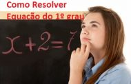 Como resolver Equação do Primeiro grau [Vídeo]
