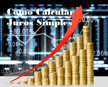 Juros Simples como calcular - Matemática Financeira