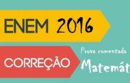 Prova Matemática Enem 2016 comentada