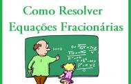 Como Resolver Equações Fracionárias