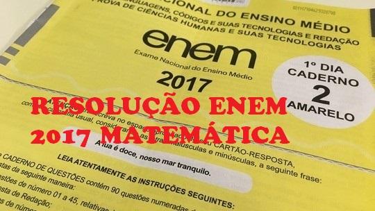 Resolução da Prova de Matemática Enem 2017 [VÍDEOS]