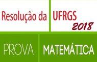 Prova Resolvida - Matemática UFRGS 2018
